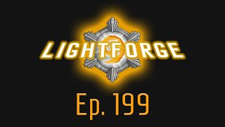 The Lightforge Ep. 199: Rise of Merps