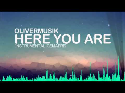 OliverMusik - here you are [HipHop] (instrumental/gemafrei)