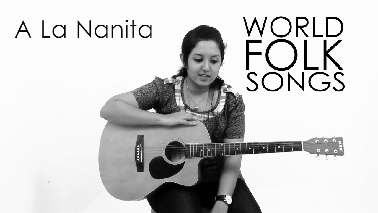 World Folk Songs A La Nanita Spanish Song Youtube