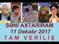 Seni axtariram 11.12.2017 Tam verilis / Seni axtariram 11 dekabr 2017