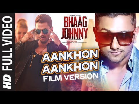 Yo Yo Honey Singh: Aankhon Aankhon (Film Version) FULL VIDEO Song | Bhaag Johnny  | T-Series