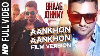 Download Yo Yo Honey Singh: Aankhon Aankhon (Film Version) FULL  Song | Bhaag Johnny  | T-Series MP3 song and Music Video