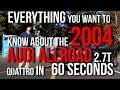 2004 Audi Allroad 2.7T Quattro - 60 Second Review