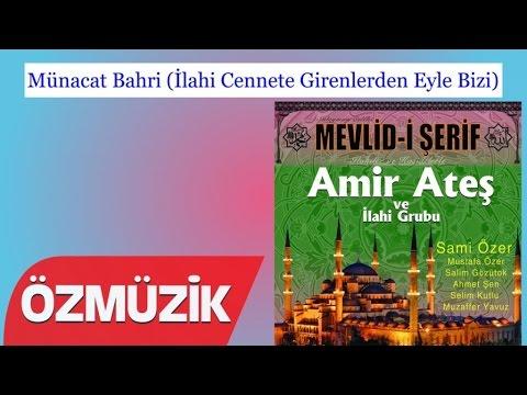 Amir Ateş Ve Sami Özer İlahi Korosu - İlahi Cennete Girenlerden Eyle Bizi (Official Video)