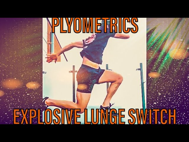 Explosive Lunge Switch