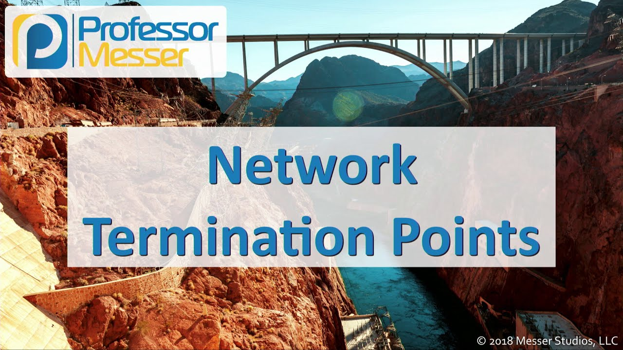 Network Termination Points - CompTIA Network+ N10-007 - 2 1