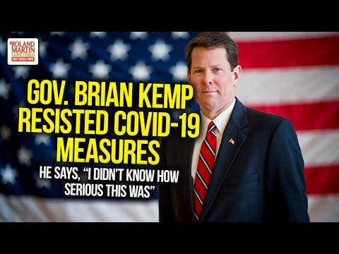 Kemp failed to see how serious COVID-19 was and now expresses he didn't know.