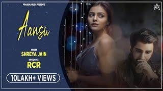 Aansu - Lyrical Video | RcR Ft. Shreya Jain  | rcr rapper