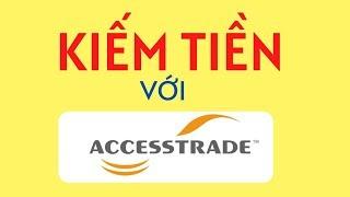 Kiếm Tiền Với Tiếp Thị Liên Kết Accesstrade