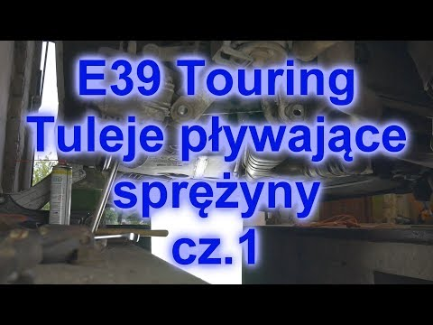 BMW e39 Wymiana tulei pływających i sprężyn cz.1