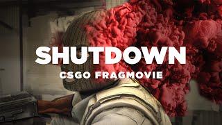 CS:GO - SHUTDOWN (Fragmovie)