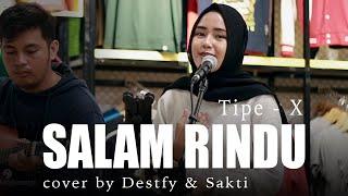Salam Rindu Tipe-X - Live Akustik Cover oleh Destfy dan Sakti Lirik Lagu