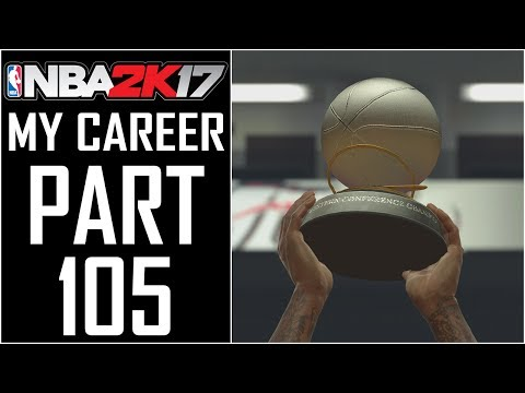 """NBA 2K17 - My Career - Let's Play - Part 105 - """"Western Conference Champs, NBA Finals Game 1"""""""