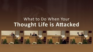 What to Do When Your Thought Life is Attacked Don Johnson