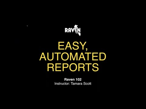 Raven 102: Easy, Automated Reports