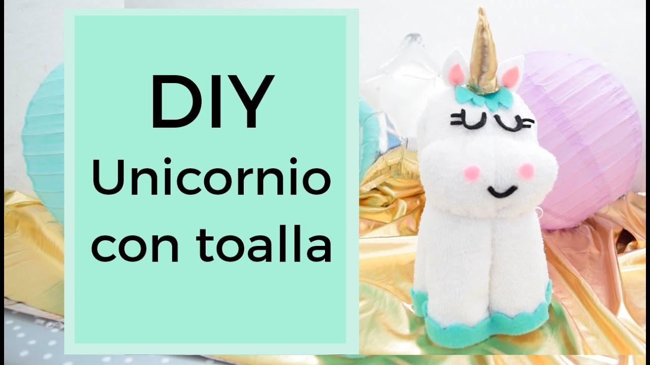 DIY Unicornio con toalla (unicorn towel) YouTube