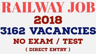 [ NO EXAM ] RAILWAY RECRUITMENT 2018 – 3162 VACANCIES [ Training not job ]
