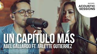 Abel Gallardo ft. Arlette Gutierrez - Un capítulo más - Sesión Acústica