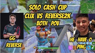 CLIX VS REVERSE2K 1V1 BOTH POV SOLO CASHCUP FORTNITE