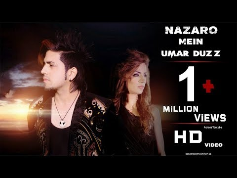 Nazaro Mein | Umar Duzz | Official Video Romantic Song Full HD | 2017