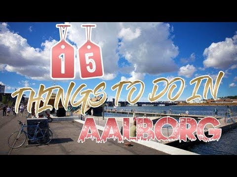 Top 15 Things To Do In Aalborg, Denmark