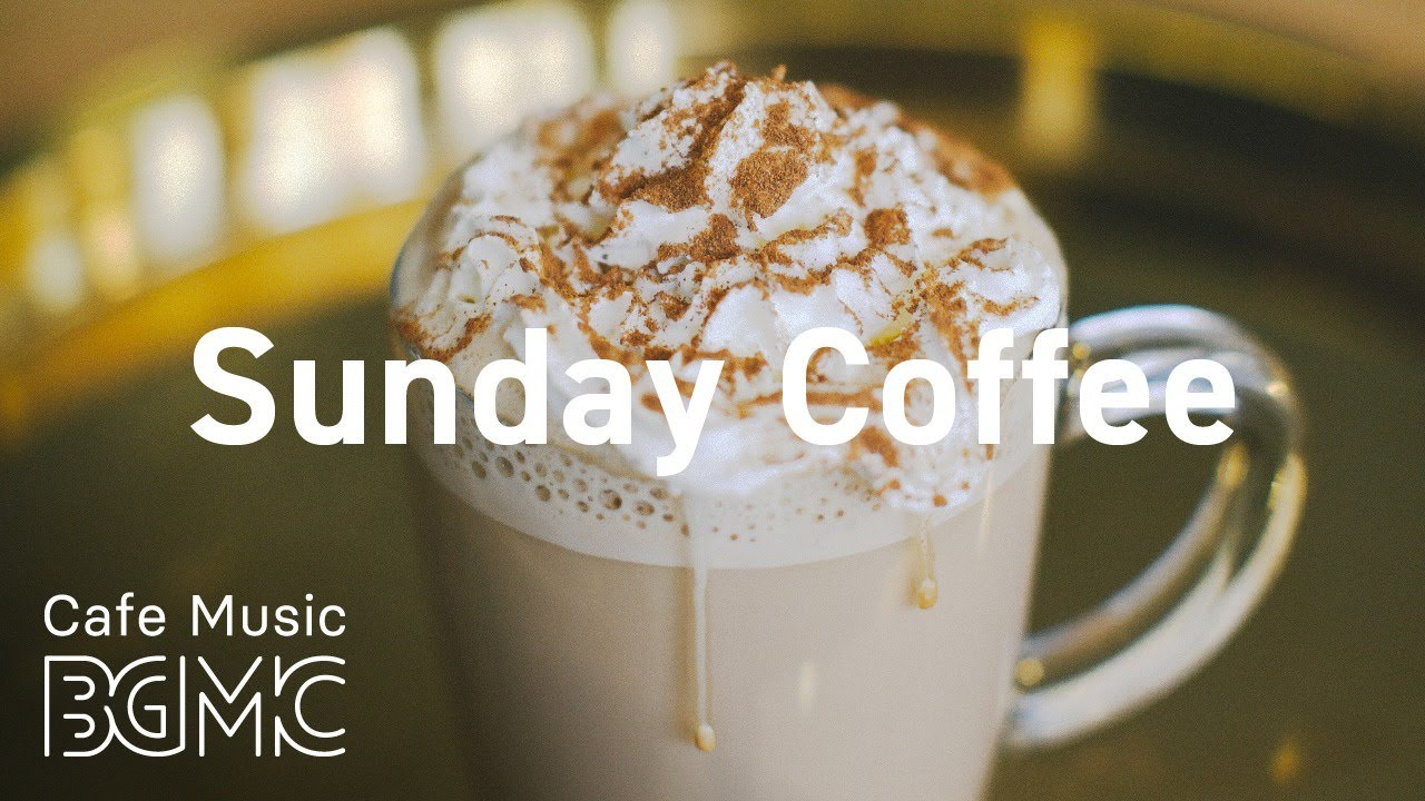 Sunday Coffee: Good Mood Jazz Music — Relax Cafe Instrumental Background Music to Study