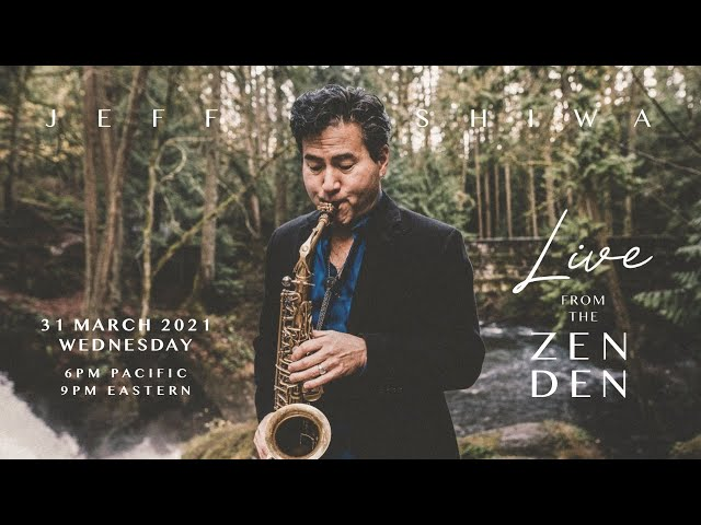 Jeff Kashiwa Live From The Zen Den (Episode 9)