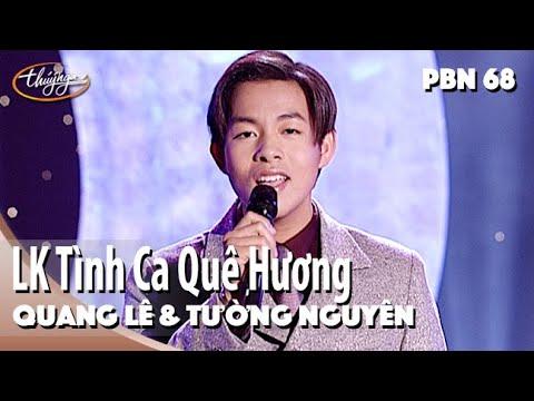 Quang Lê & Tường Nguyên - LK Tình Ca Quê Hương & Lối Về Đất Mẹ (Duy Khánh) PBN 68