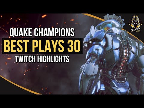 QUAKE CHAMPIONS BEST PLAYS 30 (TWITCH HIGHLIGHTS)