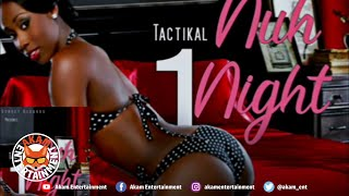 Tactikal - Nuh One Night [Rich Life Riddim] March 2020