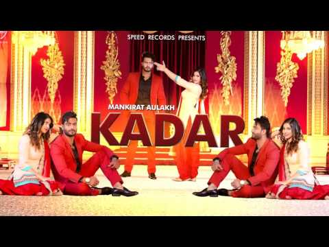 Kadar Mankirt Aulakh new song