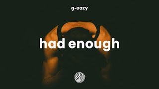 Popular G-Eazy - Had Enough Related to Songs