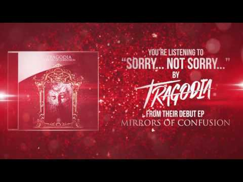 TRAGODIA - Sorry... Not Sorry... (Official Audio) [CORE COMMUNITY PREMIERE]