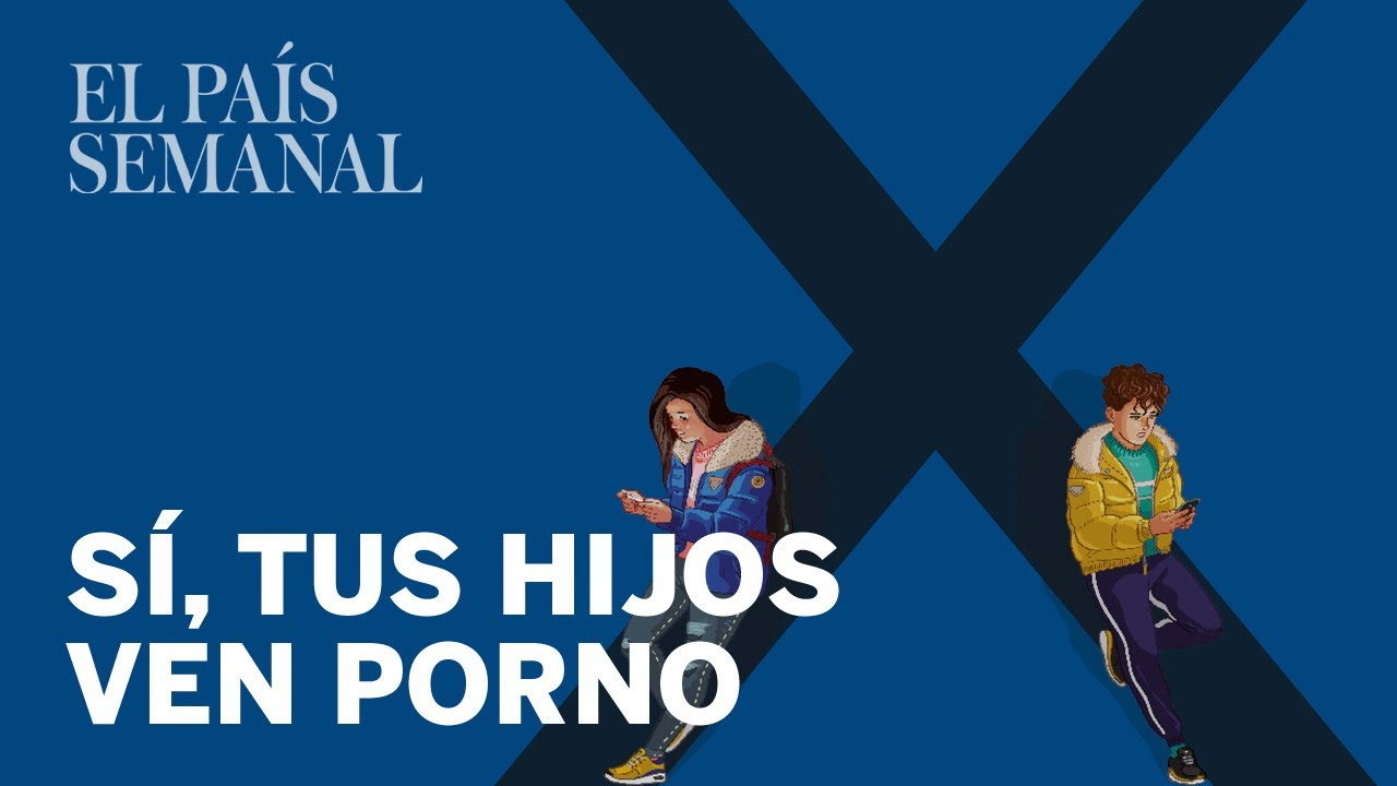 Niñas Malas Porn reportaje: sí, tus hijos ven porno (y así les afecta) | el