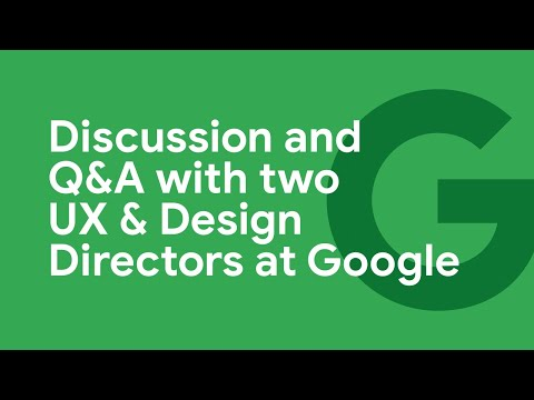 UX & Design at Google: Discussion and Q&A
