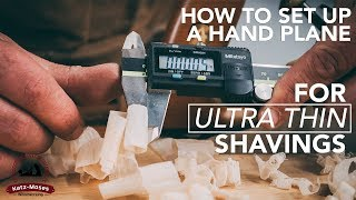 How to Set Up a Hand Plane to Get RIDICULOUSLY Thin Shavings - Essential Skills for Woodworking