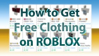 How to Get Free Clothes on ROBLOX | 2019 May