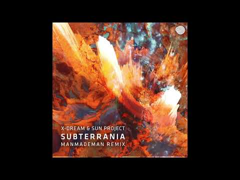 X-Dream & SUN Project - Subterrania (ManMadeMan Remix)
