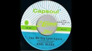 KOOL BLUES - Can We Try Love Again - CAPSOUL 1974.wmv
