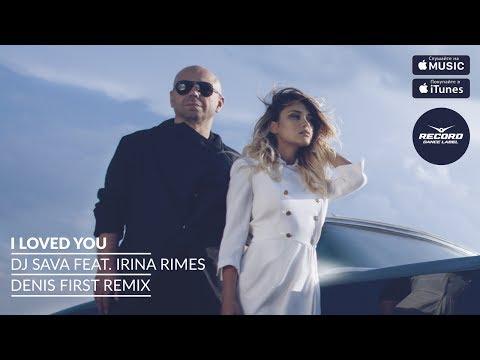 DJ Sava feat. Irina Rimes - I Loved You (Denis First Remix) | Record Dance Label