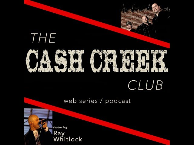 The Cash Creek Club #17 (special guest Ray Whitlock) Country Music Talk Show