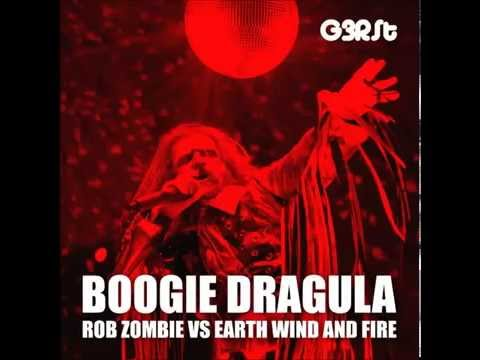 G3RSt - Boogie Dragula (Rob Zombie vs. Earth Wind And Fire)