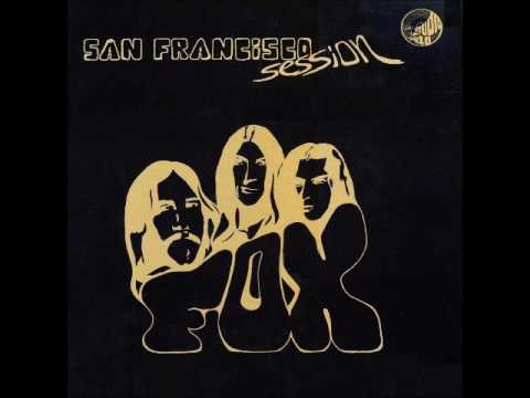 Fox - San Francisco session (1969-1970) (US, RARE Heavy Psychedelia, Blues Rock)