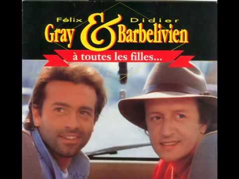 Felix Gray & Didier Barbelivien - A Toutes Les Filles