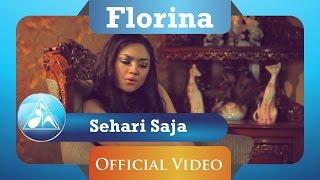 Florina - Sehari Saja (Official Video Clip)