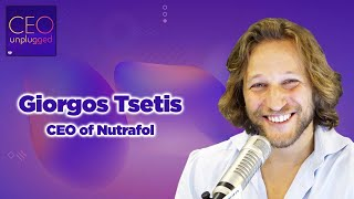 Giorgos Tsetis CEO of Nutrafol |CEO Unplugged