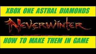 Xbox One Astral Diamond Farming Guide Part 1 Neverwinter With Schmud