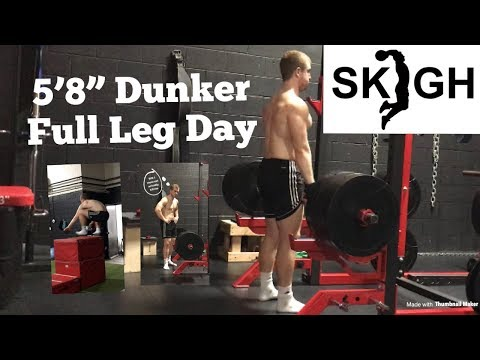 "5'8"" Dunker Full Leg Workout [Jumping and Lifting Set and Rep Count]"