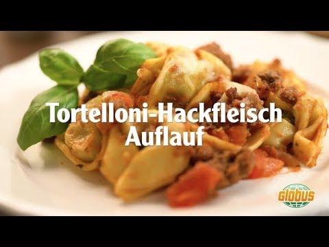 Kochen mit Globus - Tortelloni Hackfleisch Auflauf