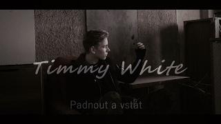 Timmy White - Padnout a vstát (Official video)